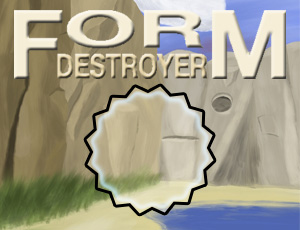 Form destroyer